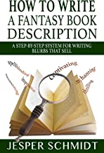 How to Write a Fantasy Book Description: A Step-by-Step System for Writing Blurbs That Sell (Writer Resources 3)