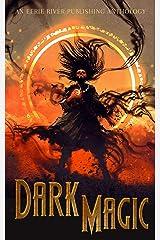Dark Magic: Dark Fantasy Drabbles of Magic and Lore (Eerie Drabbles of Fantasy and Horror) Kindle Edition