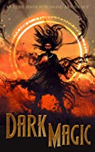 Dark Magic: Dark Fantasy Drabbles of Magic and Lore (Eerie Drabbles of Fantasy and Horror)
