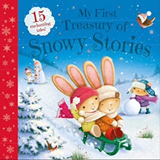 My First Treasury of Snowy Stories, Volume 1: 15 Enchanting Tales