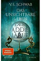 Das unsichtbare Leben der Addie LaRue: Roman (German Edition) Kindle Edition