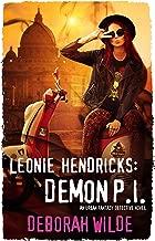 Leonie Hendricks: Demon P.I.: An Urban Fantasy Detective Novel