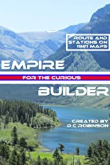 THE EMPIRE BUILDER: FOR THE CURIOUS Kindle Edition