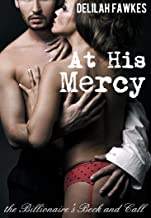 At His Mercy: The Billionaire's Beck and Call, Part 2 (A BDSM Erotic Romance)