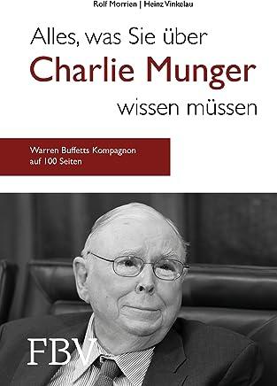Alles, was Sie �ber Charlie Munger wissen m�ssen: Warren Buffetts Kompagnon auf gerade mal 100 Seiten