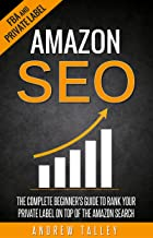 Amazon SEO: The Complete Beginner's Guide to Rank Your