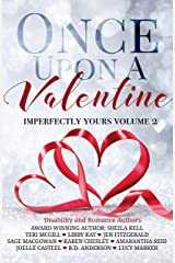 Once Upon A Valentine: Imperfectly Yours Volume 2 Kindle Edition