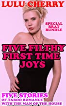 Five Filthy First Time Joys: Taboo Romance with the Man of the House (Special Brat Bundle)