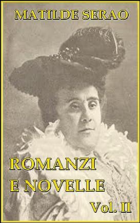 Romanzi e novelle, vol. II: Castigo, Linfedele, Piccole anime, La virtù di Checchina, La ballerina, Fantasia.