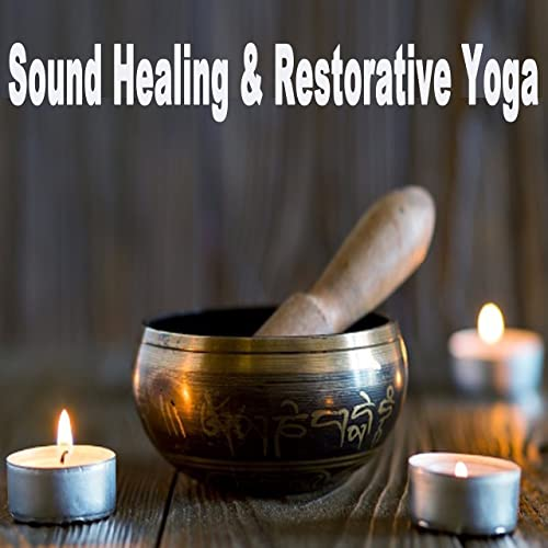 Sound Healing & Restorative Yoga (Tibetian Bowl Meditation ...