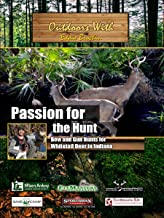 Outdoors with Eddie Brochin - Passion for The Hunt - Bow and Gun Hunts for Whitetail Deer in Indiana