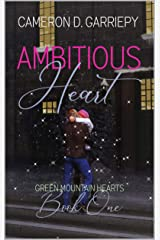 Ambitious Heart (Green Mountain Hearts Book 1) Kindle Edition