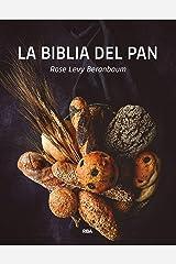 La biblia del pan (PRÁCTICA) (Spanish Edition) Kindle Edition