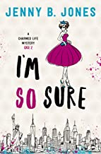 I'm So Sure (A Charmed Life Mystery Book 2)