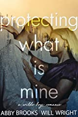 Protecting What Is Mine (Wilde Boys Book 3) Kindle Edition
