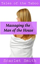 Massaging the Man of the House: Man of the House Step Erotica