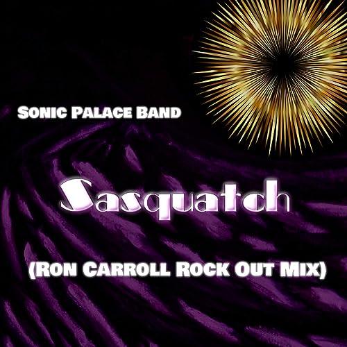 Sasquatch (Ron Carroll Rock Out Mix) de Sonic Palace Band en ...