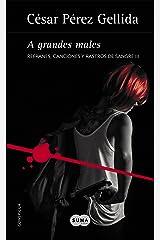 A grandes males (Refranes, canciones y rastros de sangre 3) Versión Kindle