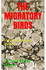 THE MIGRATORY BIRDS: The Dying Human Values Kindle Edition