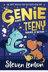 Genie and Teeny: Make a Wish (Genie and Teeny, Book 1) Kindle Edition