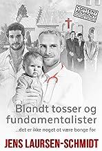 Blandt tosser og fundamentalister: ...det er ikke er ikke noget at være bange for (Danish Edition)