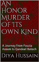 An Honor Murder Of Its Own Kind: A Journey from Fouzia Azeem to Qandeel Baloch