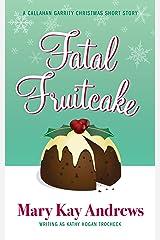 Fatal Fruitcake: A Christmas Short Story (Callahan Garrity Mysteries) Kindle Edition