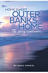 Home Sweet Outer Banks Home: The Story Continues Kindle Edition