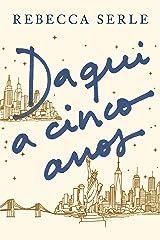 Daqui a cinco anos (Portuguese Edition) Kindle Edition