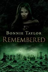 Remembered: Book Three of the Haunted Collection Kindle Edition
