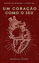 Um coração como o seu (Dueto de Othera Livro 1)