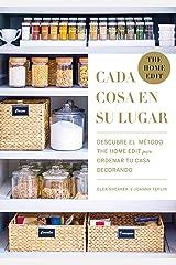 Cada cosa en su lugar: Descubre el método THE HOME EDIT para ordenar tu casa decorando (Entorno y bienestar) (Spanish Edition) Kindle Edition