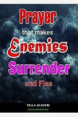 Prayer That Makes Enemies Surrender and Flee (Spiritual Warfare Book 4) Kindle Edition