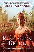 The Romanov Bride: A Novel (A Romanov Novel Book 3)