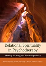 Relational Spirituality in Psychotherapy: Healing Suffering and Promoting Growth