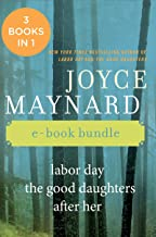 The Joyce Maynard Collection: Labor Day, The Good Daughters, and After Her