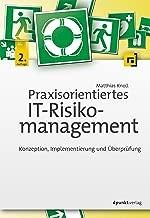 Praxisorientiertes IT-Risikomanagement: Konzeption, Implementierung und Überprüfung (German Edition)