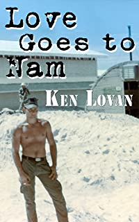 Love Goes To Nam: Book-i of the Ben Love Series (English Edition)