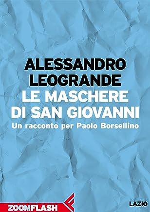 Le maschere di San Giovanni: Un racconto per Paolo Borsellino (L'agenda ritrovata Vol. 5)