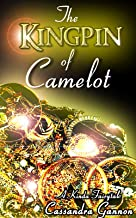 The Kingpin of Camelot: A Fairytale Romance (A Kinda Fairytale Book 3)
