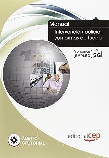 MANUAL INTERVENCION POLICIAL CON ARMAS DE FUEGO FORMACION PARA EL EMP