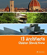 13 Architects Children Should Know (13 Children Should Know)