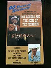 60 Years of Harmony ~ Celebrating the 60th Anniversary of Roy Rogers and the Sons of the Pioneers - VHS