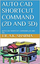 AUTO CAD   SHORTCUT COMMAND (2D AND 3D): AUTO CAD   SHORTCUT COMMAND (2D AND 3D) (1)