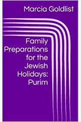 Family Preparations for the Jewish Holidays: Purim Kindle Edition
