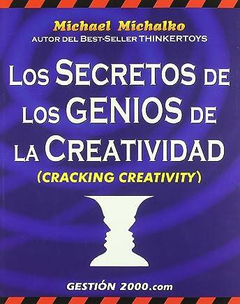 Los secretos de los genios de la creatividad: Cracking creativity