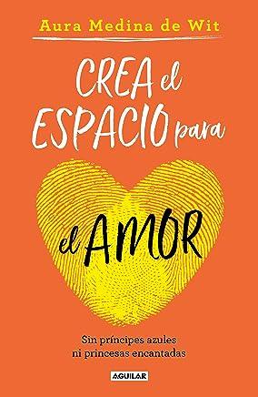 Crea el espacio para el amor: Sin príncipes azules ni princesas encantadas / Create Room