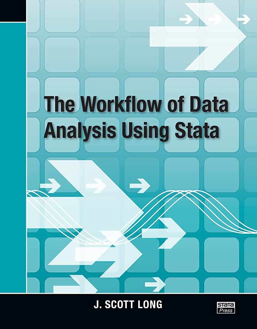 生産性ブラウズ最終的にThe Workflow of Data Analysis Using Stata (English Edition)
