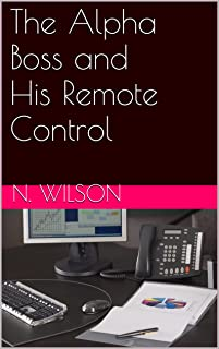 The Alpha Boss and His Remote Control