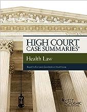 High Court Case Summaries on Health Law (Keyed to Furrow, Greaney, Johnson, Jost, Schwartz, Clark, Fuse Brown, Gatter, Kin...